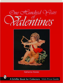 ONE HUNDRED YEARS OF VALENTINES