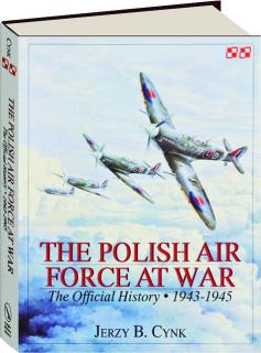 THE POLISH AIR FORCE AT WAR, VOL. 2, 1943-1945