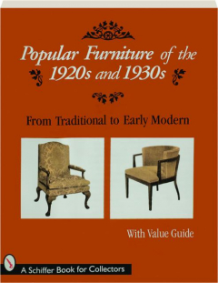 POPULAR FURNITURE OF THE 1920S AND 1930S: From Traditional to Early Modern