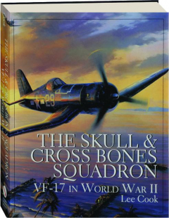 THE SKULL & CROSS BONES SQUADRON: VF-17 in World War II