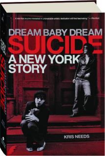 DREAM BABY DREAM: Suicide--A New York Story