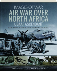 AIR WAR OVER NORTH AFRICA: Images of War