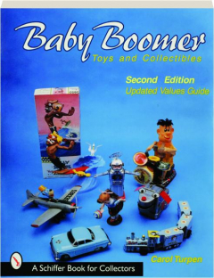 BABY BOOMER TOYS AND COLLECTIBLES, SECOND EDITION