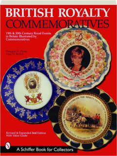 BRITISH ROYALTY COMMEMORATIVES, REVISED 2ND EDITION