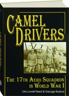 CAMEL DRIVERS: The 17th Aero Squadron in World War I