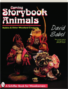 CARVING STORYBOOK ANIMALS: Rabbits & Other Woodland Creatures