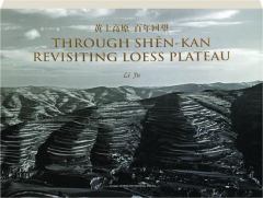 THROUGH SHEN-KAN: Revisiting Loess Plateau
