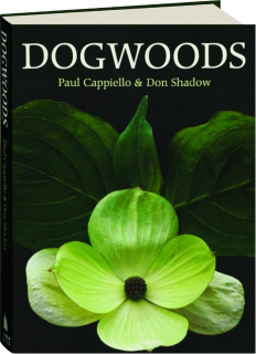 DOGWOODS: The Genus Cornus