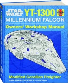 <I>STAR WARS</I> YT-1300 <I>MILLENNIUM FALCON</I> OWNERS' WORKSHOP MANUAL