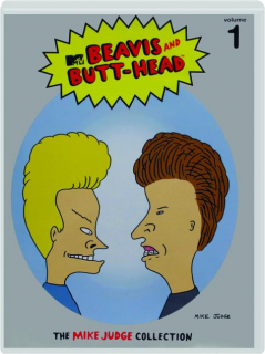 BEAVIS AND BUTT-HEAD: The Mike Judge Collection, Volume 1