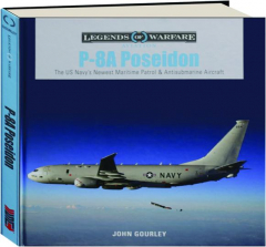 P-8A POSEIDON: The US Navy's Newest Maritime Patrol & Antisubmarine Aircraft
