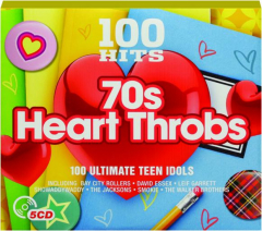 '70S HEART THROBS: 100 Hits