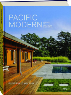 PACIFIC MODERN: Houses of Northern California