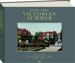 VICTORIAN SUMMER: The Historic Houses of Belle Haven Park