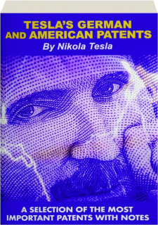 TESLA'S GERMAN AND AMERICAN PATENTS