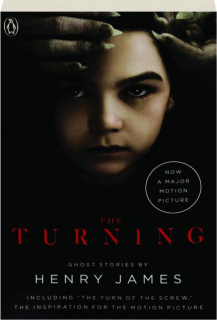 THE TURNING: <I>The Turn of the Screw</I> and Other Ghost Stories