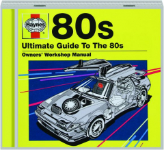 HAYNES 80S: Ultimate Guide to the 80s