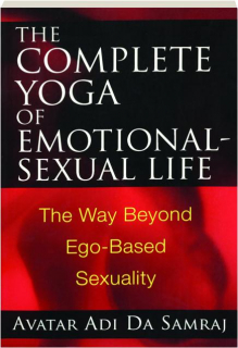 THE COMPLETE YOGA OF EMOTIONAL-SEXUAL LIFE
