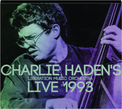 CHARLIE HADEN'S LIBERATION MUSIC ORCHESTRA: Live 1993