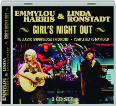 EMMYLOU HARRIS & LINDA RONSTADT: Girl's Night Out