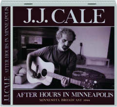 J.J. CALE: After Hours in Minneapolis