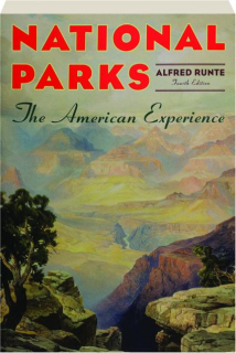 NATIONAL PARKS, FOURTH EDITION: The American Experience