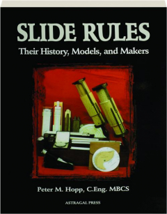 SLIDE RULES: Their History, Models, and Makers