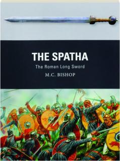 THE SPATHA: Weapon 72