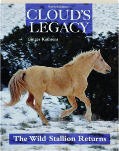 CLOUD'S LEGACY, REVISED EDITION: The Wild Stallion Returns