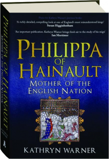PHILIPPA OF HAINAULT: Mother of the English Nation