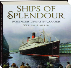 SHIPS OF SPLENDOUR: Passenger Liners in Colour