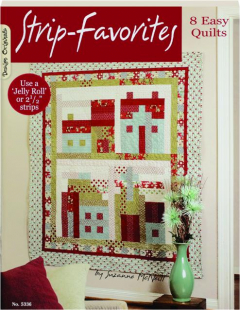 STRIP-FAVORITES: 8 Easy Quilts