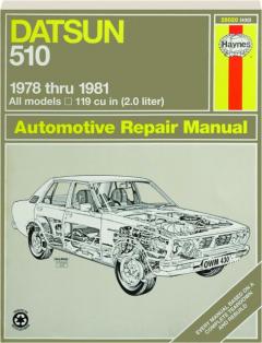 DATSUN 510: 1978 Thru 1981