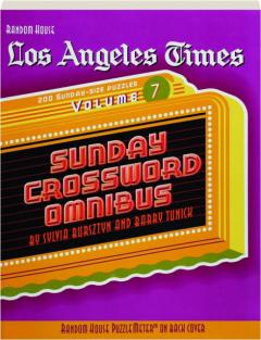 <I>LOS ANGELES TIMES</I> SUNDAY CROSSWORD OMNIBUS, VOLUME 7