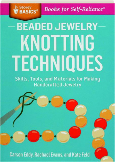 BEADED JEWELRY KNOTTING TECHNIQUES: Skills, Tools, and Materials for Making Handcrafted Jewelry