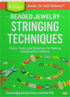 BEADED JEWELRY STRINGING TECHNIQUES: Skills, Tools, and Materials for Making Handcrafted Jewelry