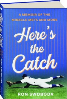 HERE'S THE CATCH: A Memoir of the Miracle Mets and More