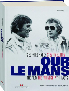 OUR <I>LE MANS:</I> The Film, the Friendship, the Facts