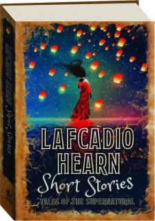 LAFCADIO HEARN SHORT STORIES