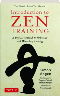 INTRODUCTION TO ZEN TRAINING: A Physical Approach to Meditation and Mind-Body Training