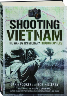 SHOOTING VIETNAM: The War by Its Military Photographers