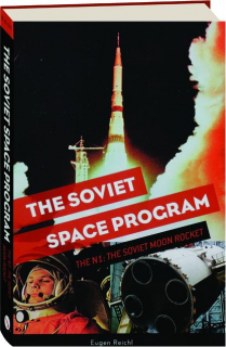THE SOVIET SPACE PROGRAM: The N1--The Soviet Moon Rocket