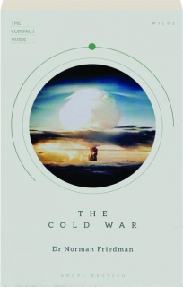 THE COLD WAR: The Compact Guide