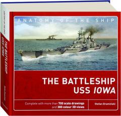 THE BATTLESHIP USS <I>IOWA:</I> Anatomy of the Ship