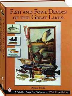 FISH AND FOWL DECOYS OF THE GREAT LAKES