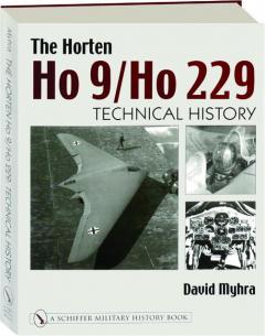 THE HORTEN HO 9 / HO 229: Technical History