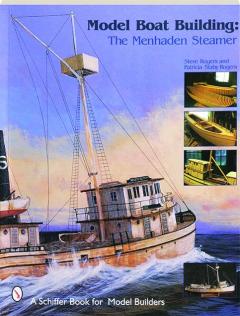 MODEL BOAT BUILDING: The Menhaden Steamer