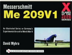 MESSERSCHMITT ME 209 V1: X Planes of the Third Reich Series