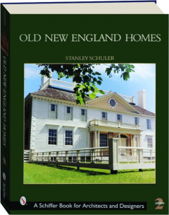 OLD NEW ENGLAND HOMES, 2ND EDITION