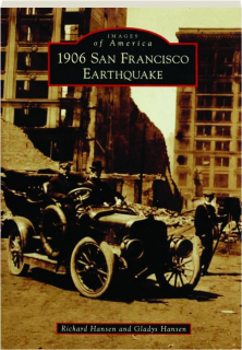 1906 SAN FRANCISCO EARTHQUAKE: Images of America